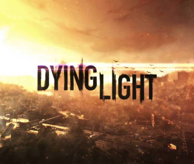 Dying Light Dead On Arrival